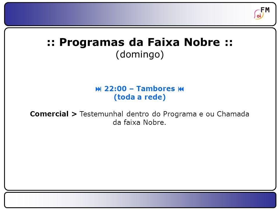 :: Programas da Faixa Nobre ::