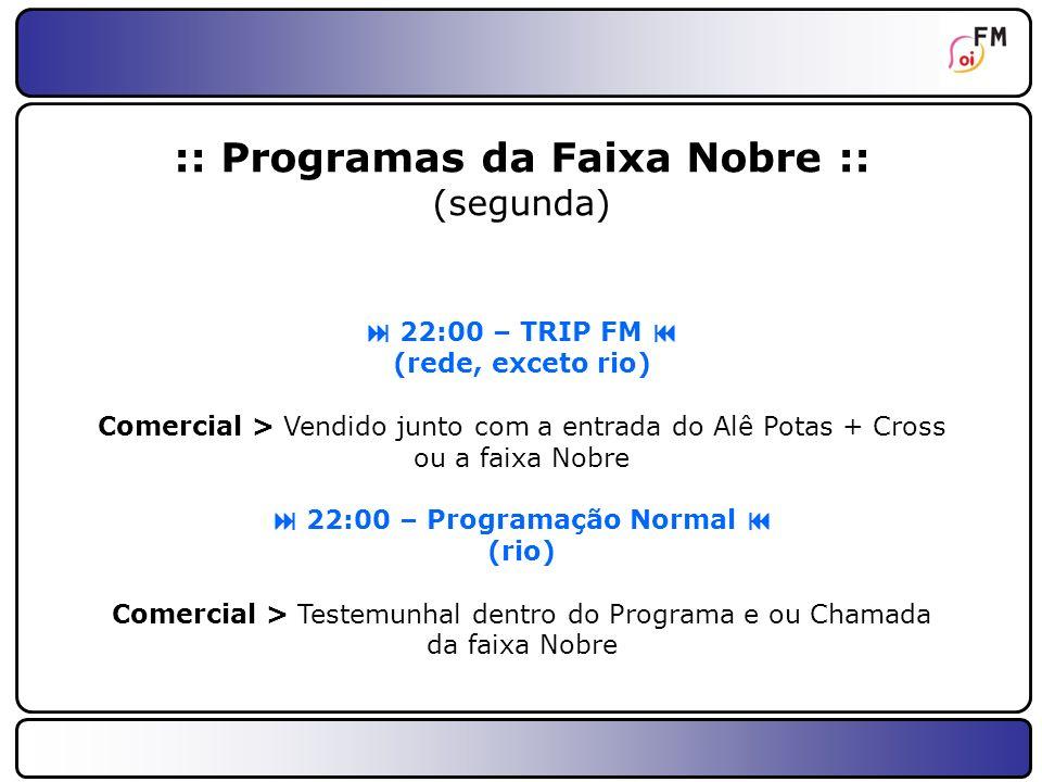  22:00 – Programação Normal 
