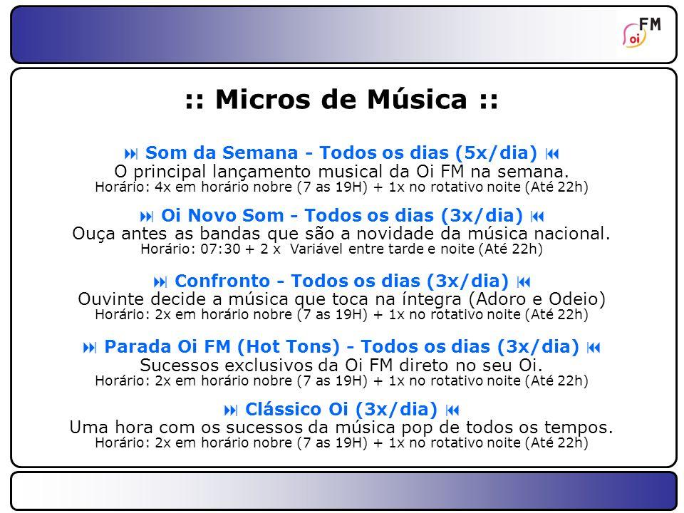 :: Micros de Música ::  Som da Semana - Todos os dias (5x/dia) 