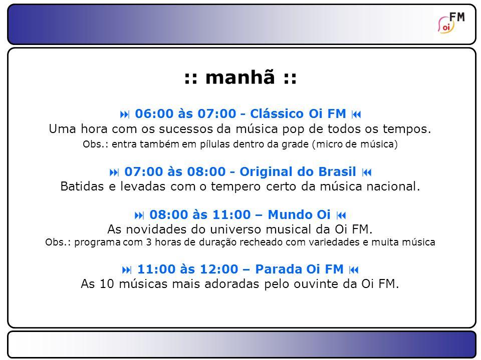 :: manhã ::  06:00 às 07:00 - Clássico Oi FM 