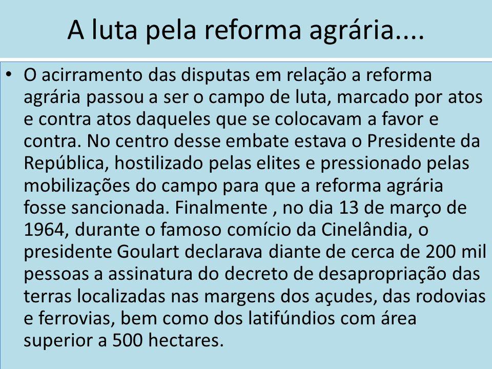 A luta pela reforma agrária....