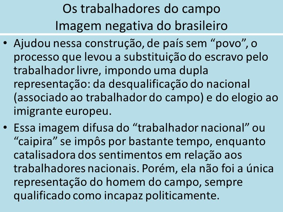 Os trabalhadores do campo Imagem negativa do brasileiro