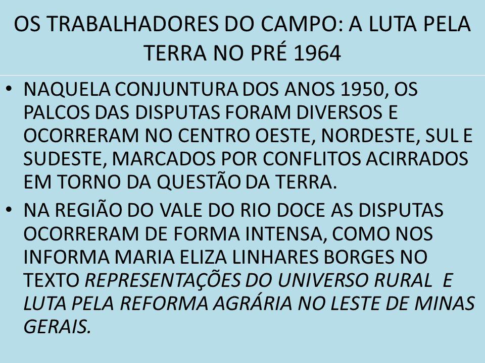 OS TRABALHADORES DO CAMPO: A LUTA PELA TERRA NO PRÉ 1964