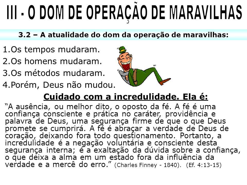 III - O DOM DE OPERAÇÃO DE MARAVILHAS