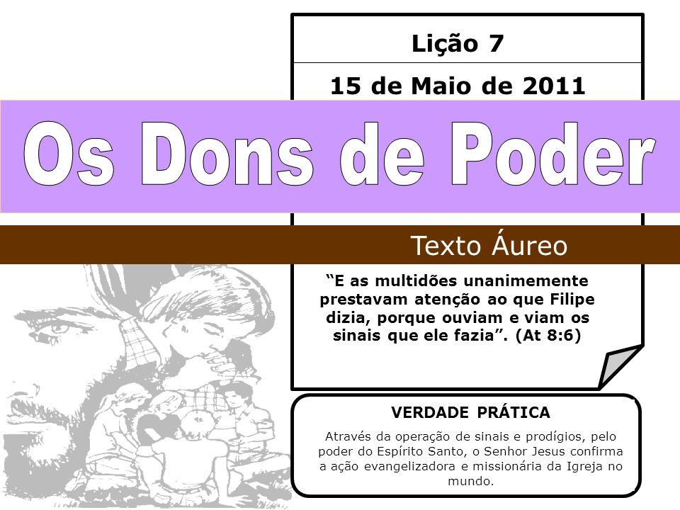 Os Dons de Poder Texto Áureo Lição 7 15 de Maio de 2011