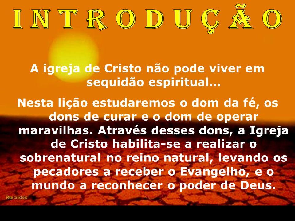 A igreja de Cristo não pode viver em sequidão espiritual…