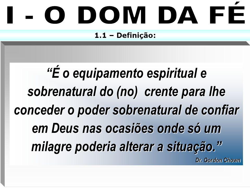 I - O DOM DA FÉ 1.1 – Definição: x. .