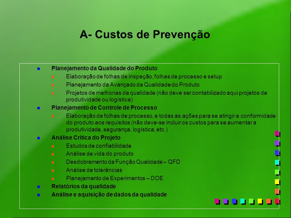 A- Custos de Prevenção Planejamento da Qualidade do Produto