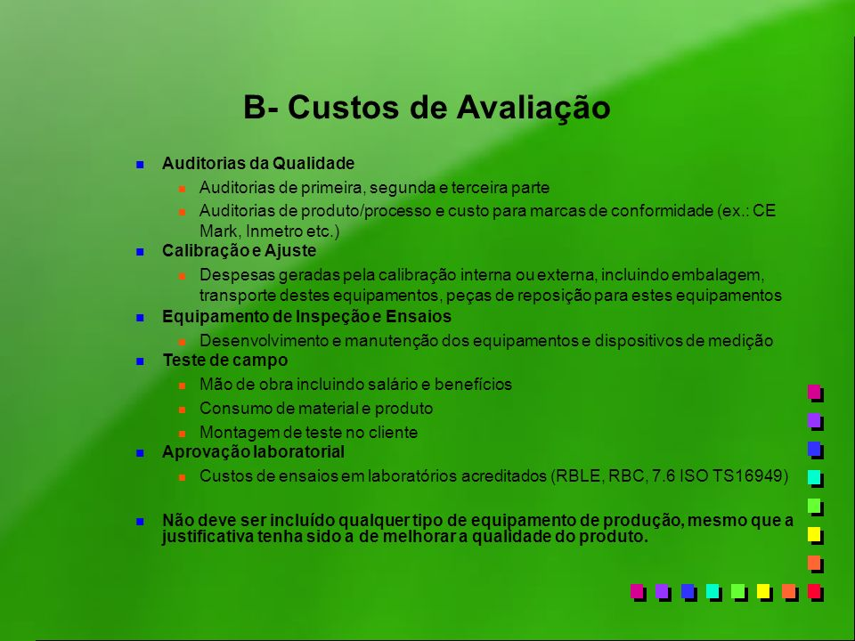 B- Custos de Avaliação Auditorias da Qualidade