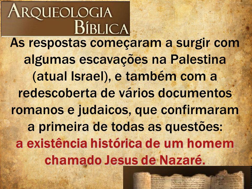 a existência histórica de um homem chamado Jesus de Nazaré.