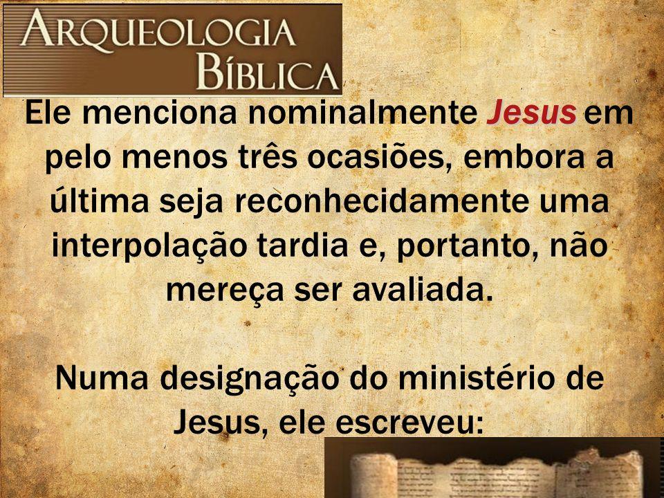 Numa designação do ministério de Jesus, ele escreveu: