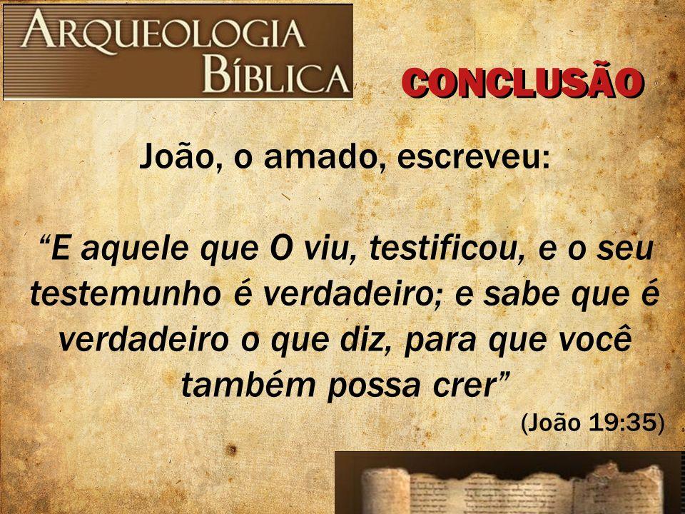CONCLUSÃO João, o amado, escreveu: