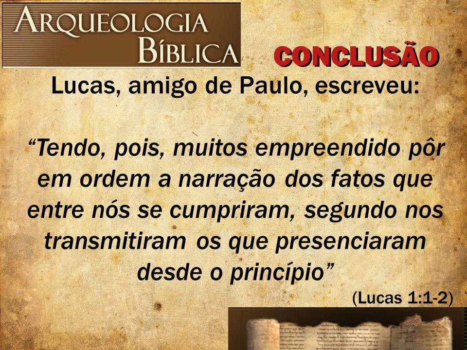 Lucas, amigo de Paulo, escreveu: