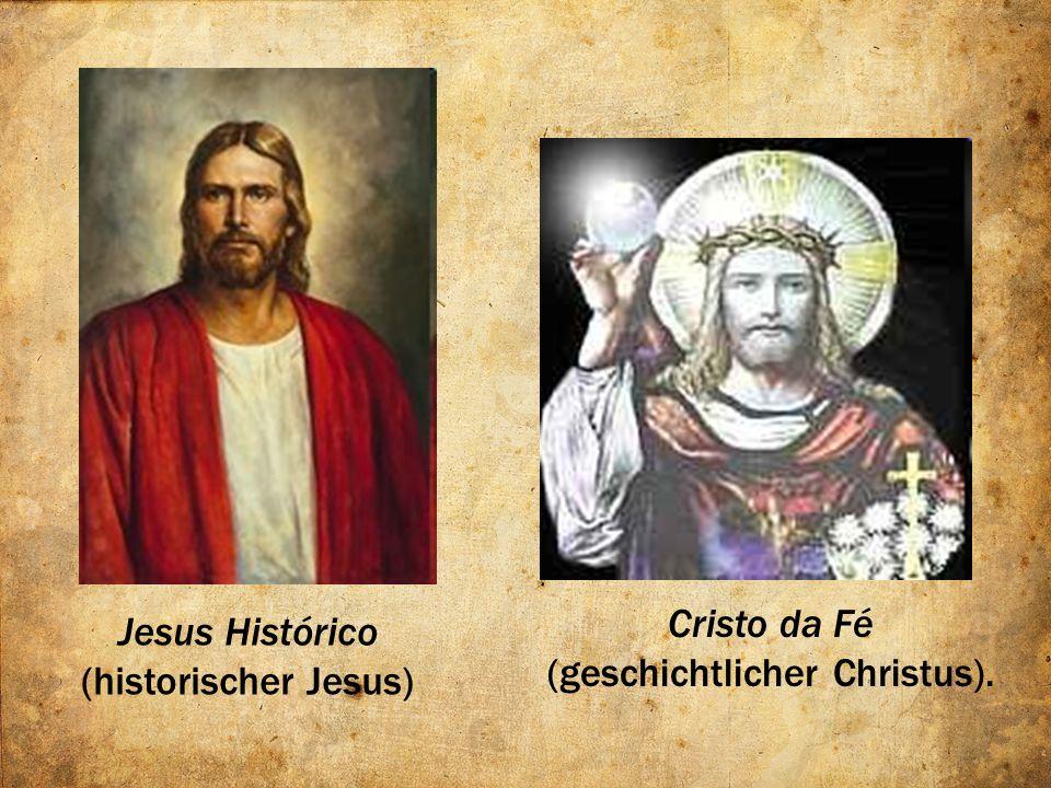 Cristo da Fé (geschichtlicher Christus).