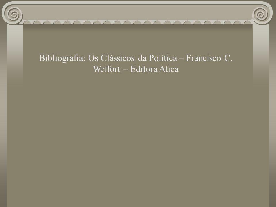 Bibliografia: Os Clássicos da Política – Francisco C