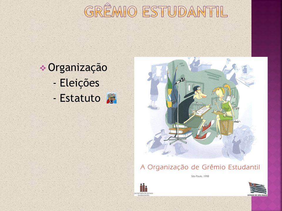 Grêmio estudantil Organização - Eleições - Estatuto