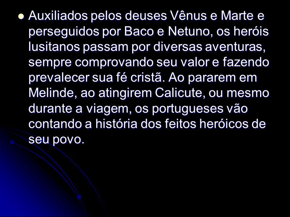 Auxiliados pelos deuses Vênus e Marte e perseguidos por Baco e Netuno, os heróis lusitanos passam por diversas aventuras, sempre comprovando seu valor e fazendo prevalecer sua fé cristã.