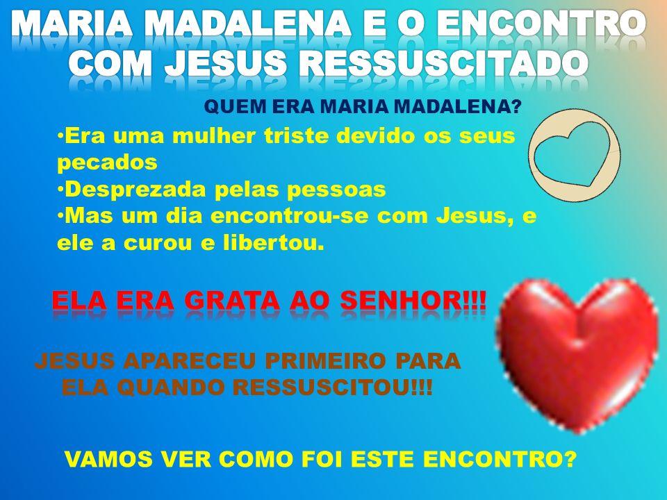 JESUS APARECEU PRIMEIRO PARA ELA QUANDO RESSUSCITOU!!!