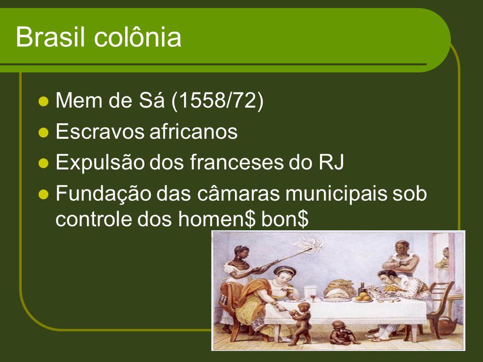 Brasil colônia Mem de Sá (1558/72) Escravos africanos