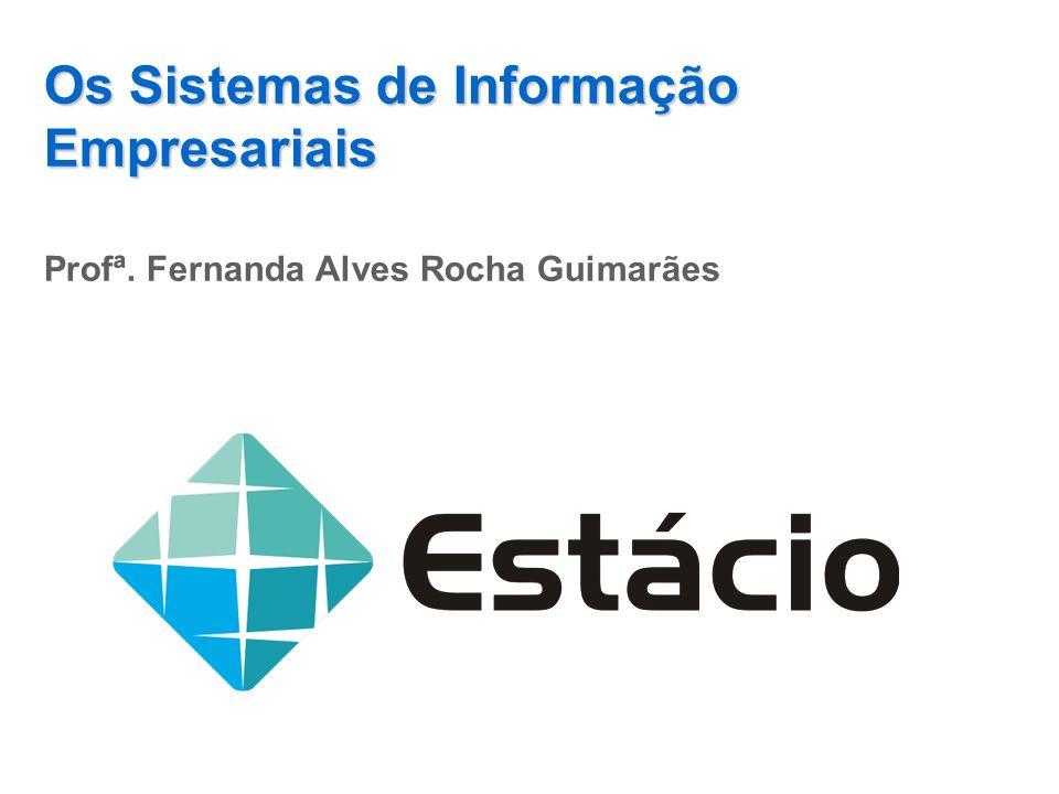 Os Sistemas de Informação Empresariais