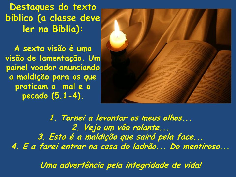 Destaques do texto bíblico (a classe deve ler na Bíblia):