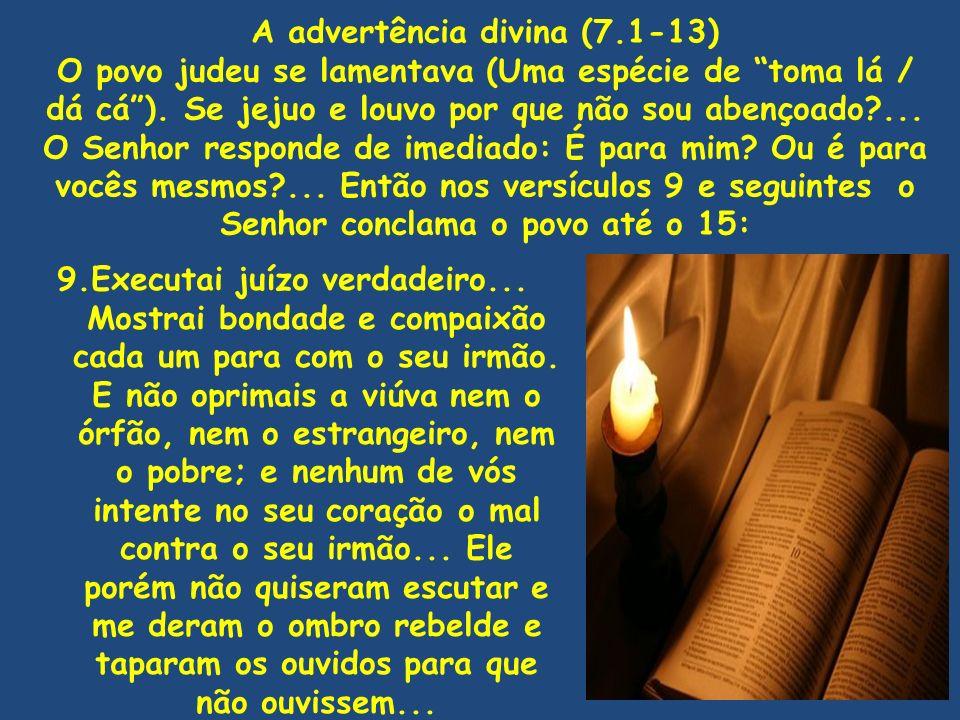 A advertência divina (7.1-13)