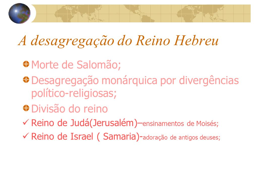 A desagregação do Reino Hebreu