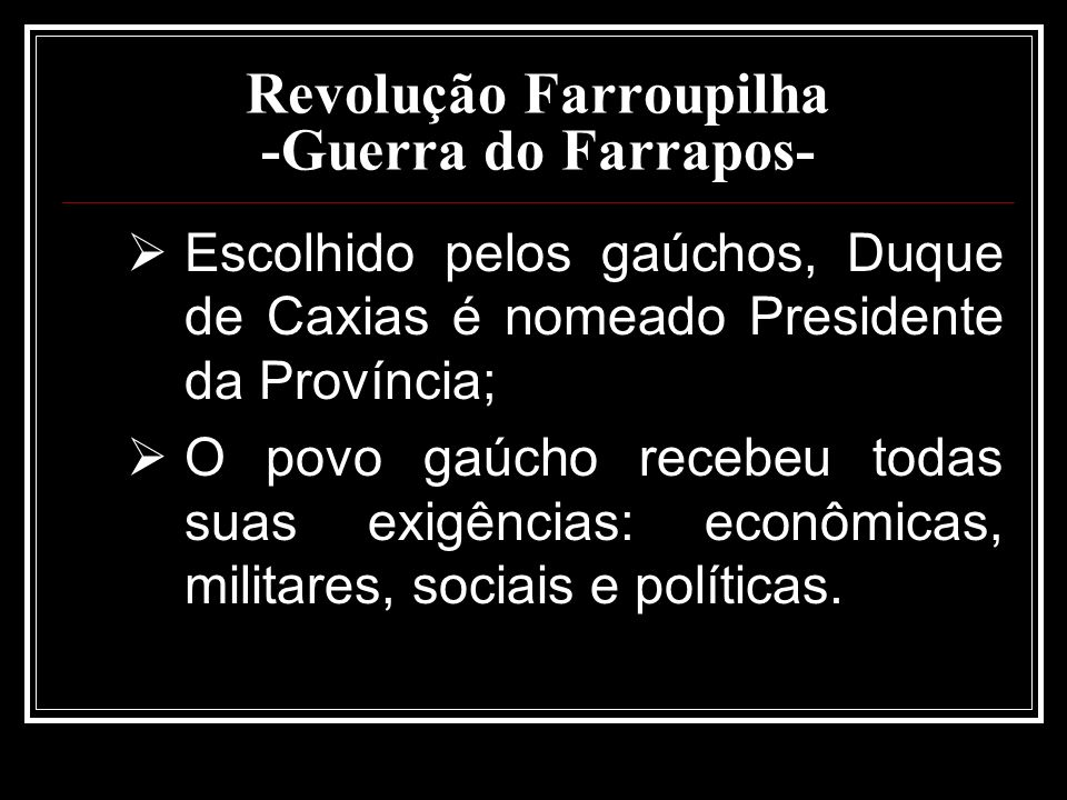 Revolução Farroupilha -Guerra do Farrapos-