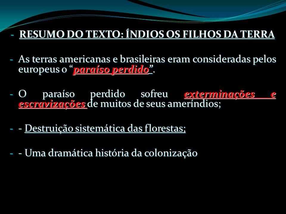 RESUMO DO TEXTO: ÍNDIOS OS FILHOS DA TERRA