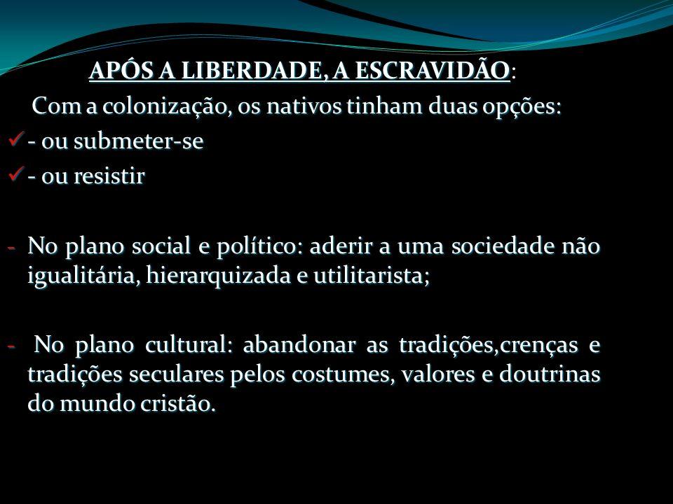 APÓS A LIBERDADE, A ESCRAVIDÃO: