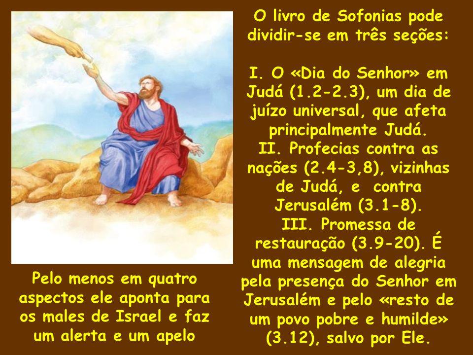 O livro de Sofonias pode dividir-se em três seções: