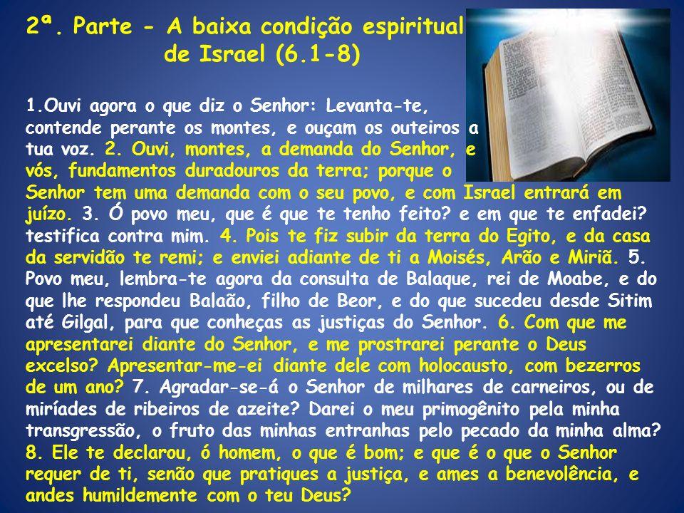 2ª. Parte - A baixa condição espiritual de Israel (6.1-8)