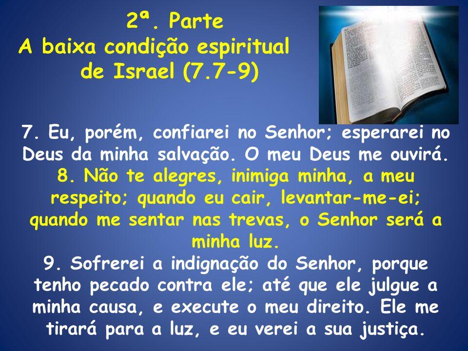 A baixa condição espiritual de Israel (7.7-9)