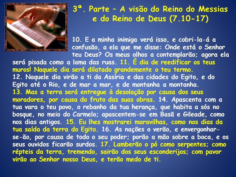 3ª. Parte – A visão do Reino do Messias e do Reino de Deus (7.10-17)