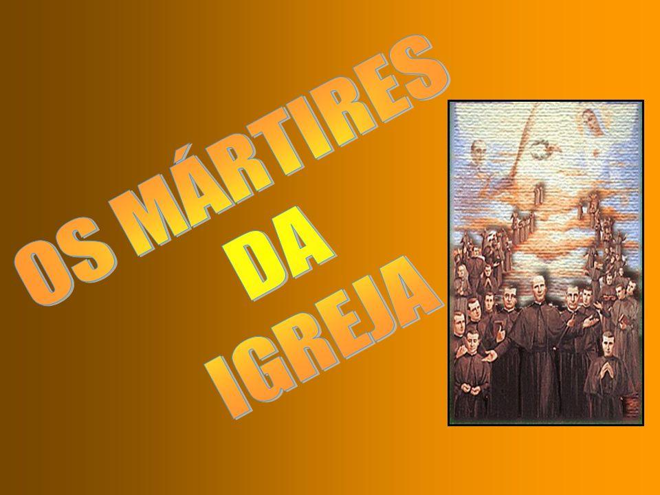 OS MÁRTIRES DA IGREJA