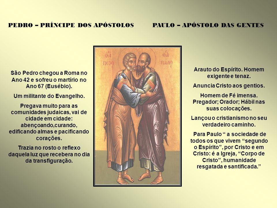 PEDRO – PRÍNCIPE DOS APÓSTOLOS PAULO – APÓSTOLO DAS GENTES