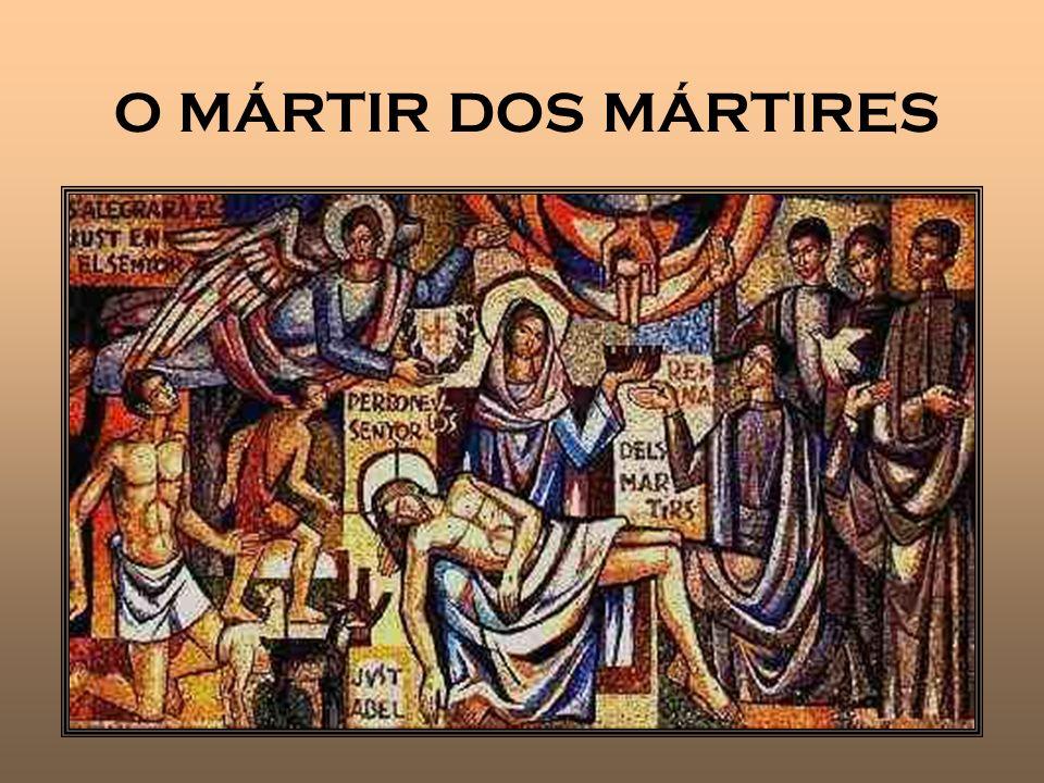 O MÁRTIR DOS MÁRTIRES