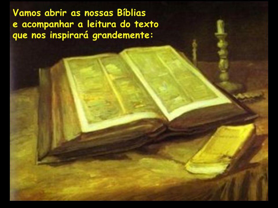 Vamos abrir as nossas Bíblias