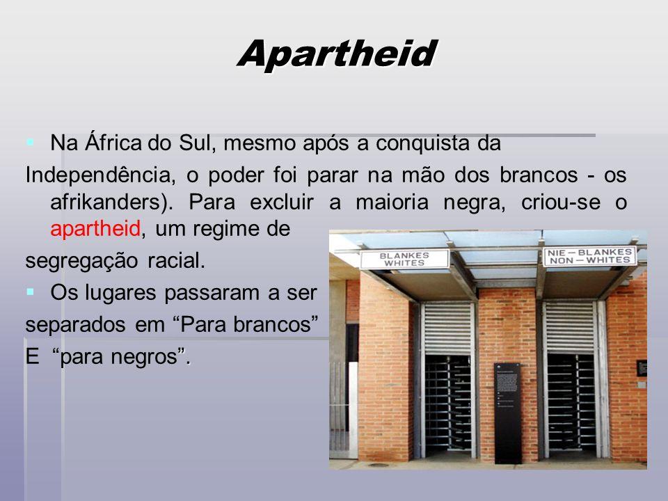 Apartheid Na África do Sul, mesmo após a conquista da