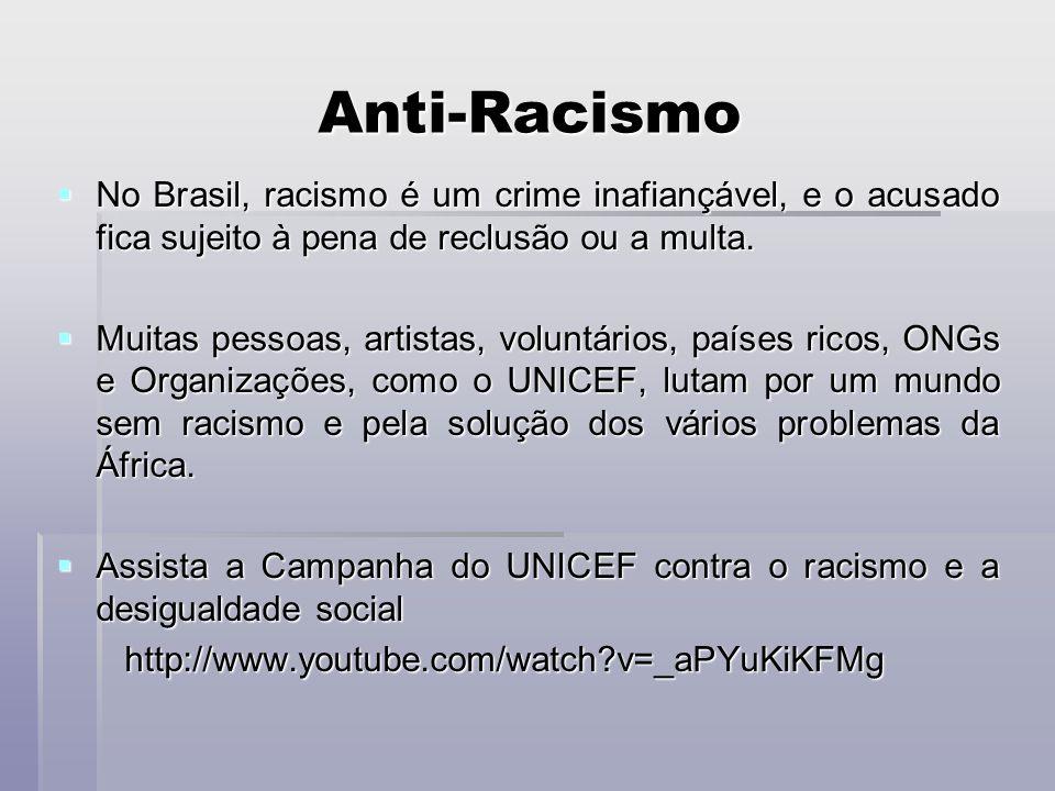 Anti-RacismoNo Brasil, racismo é um crime inafiançável, e o acusado fica sujeito à pena de reclusão ou a multa.