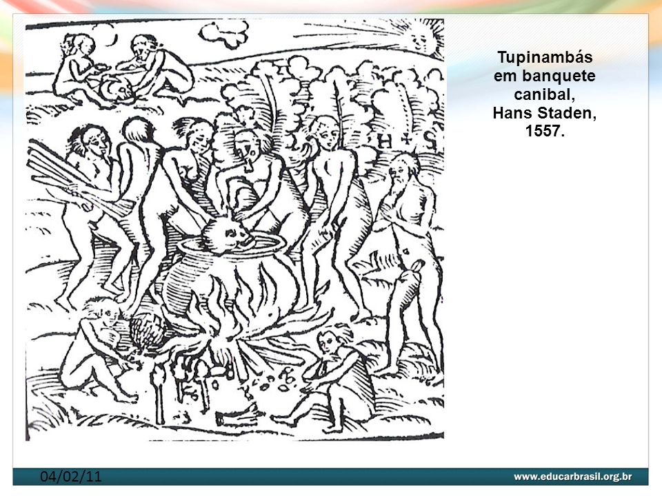 Tupinambás em banquete canibal, Hans Staden, 1557.