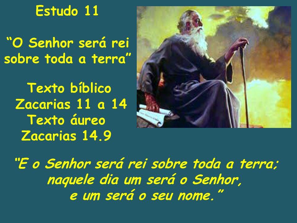 O Senhor será rei sobre toda a terra