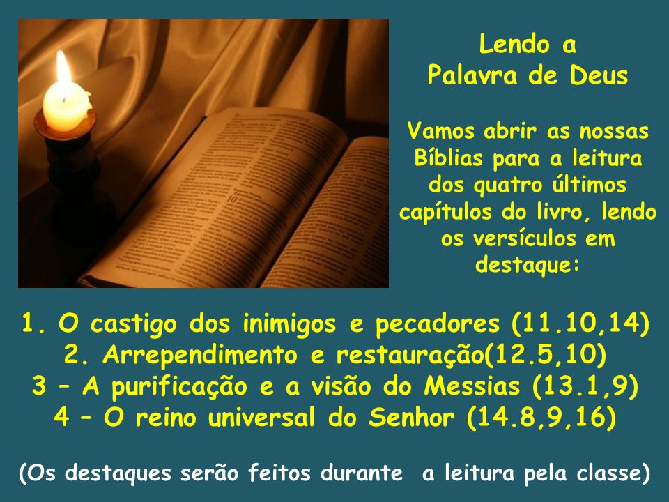 1. O castigo dos inimigos e pecadores (11.10,14)