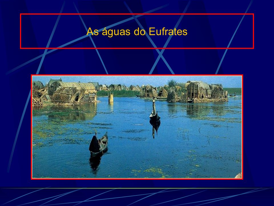 As águas do Eufrates