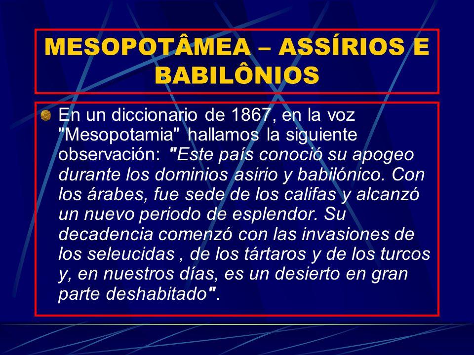 MESOPOTÂMEA – ASSÍRIOS E BABILÔNIOS