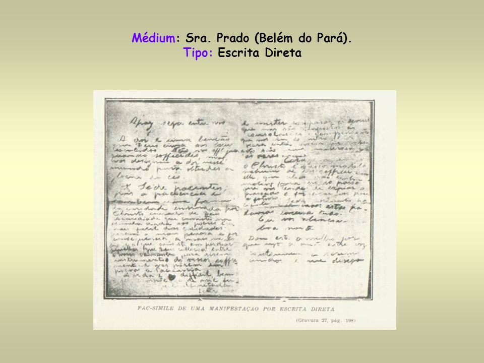 Médium: Sra. Prado (Belém do Pará). Tipo: Escrita Direta