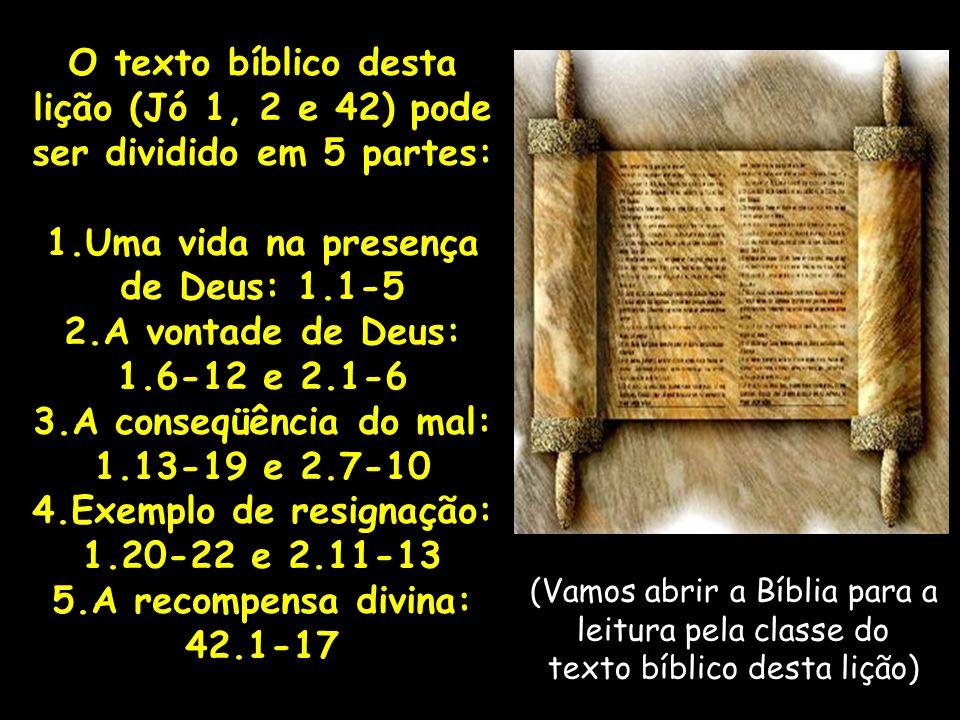 Uma vida na presença de Deus: 1.1-5 A vontade de Deus: 1.6-12 e 2.1-6