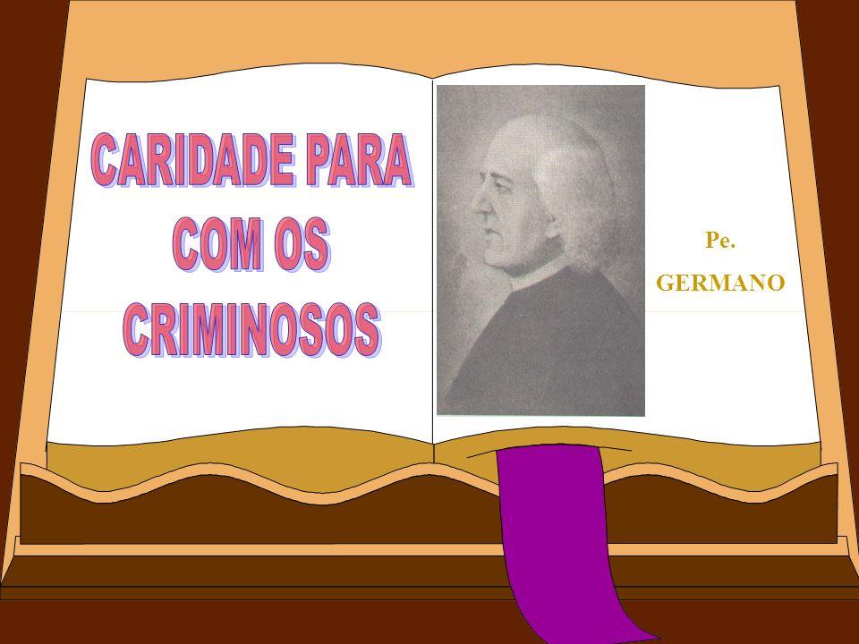 CARIDADE PARA COM OS CRIMINOSOS