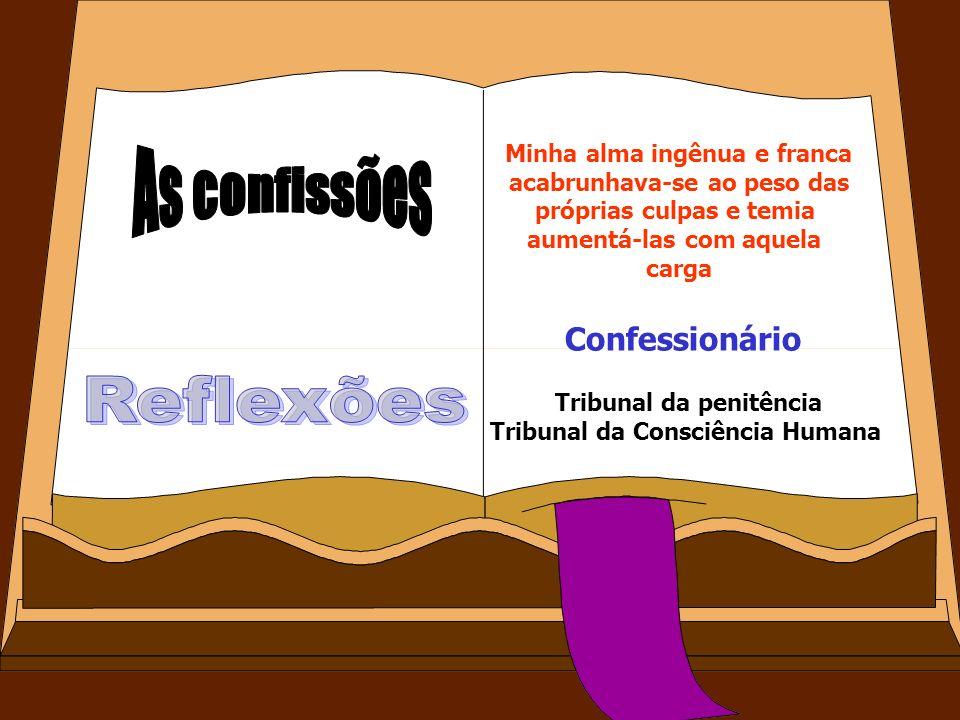 As confissões Reflexões Confessionário Minha alma ingênua e franca