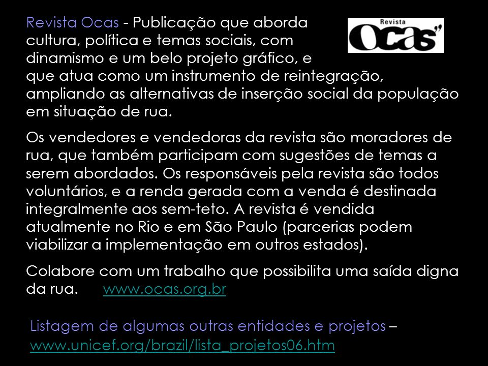 Revista Ocas - Publicação que aborda cultura, política e temas sociais, com dinamismo e um belo projeto gráfico, e